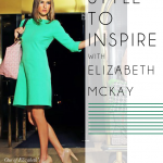 Style to Inspire: Elizabeth McKay