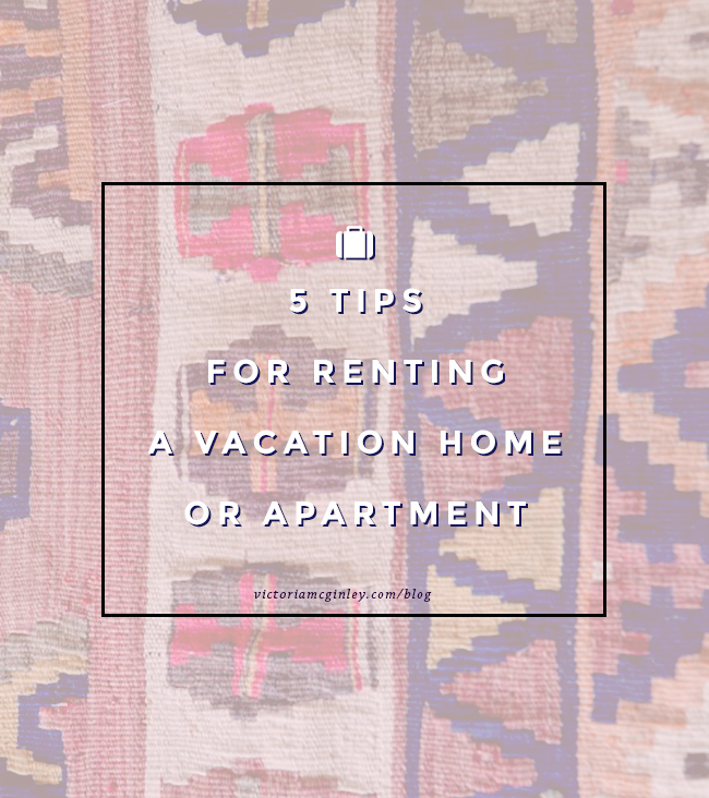 5 tips for renting a vacation home or apartment