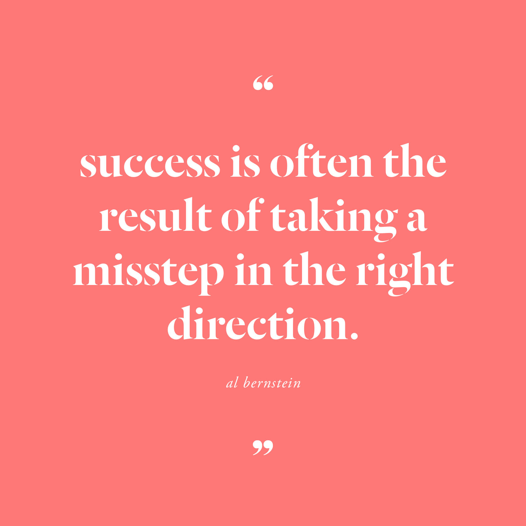 success is often the result of taking a misstep in the right direction | via @victoriamstudio